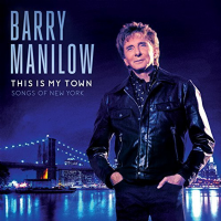 Barry Manilow This Is My Town: Songs of New York CD